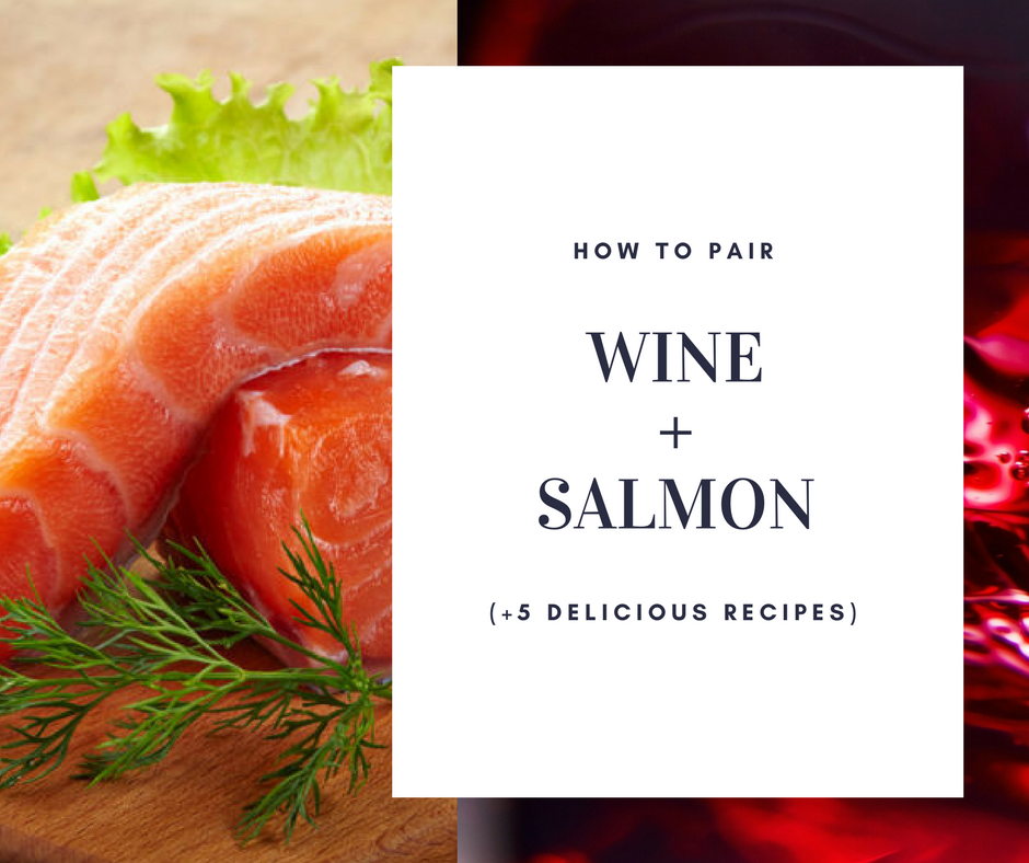 How to pair wine with salmon (+5 delicious recipes)